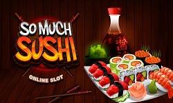 So Much Sushi